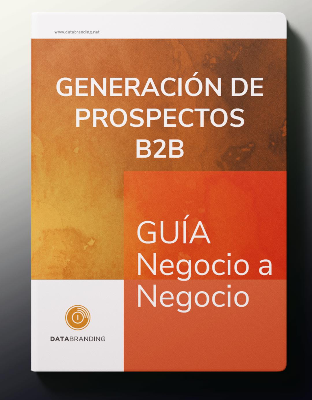 B2B GUÍA DE GENERACIÓN DE PROSPECTOS